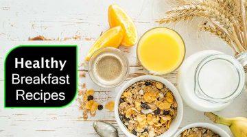 हेल्दी ब्रेकफास्ट रेसिपी Healthy Breakfast Recipes in Hindi