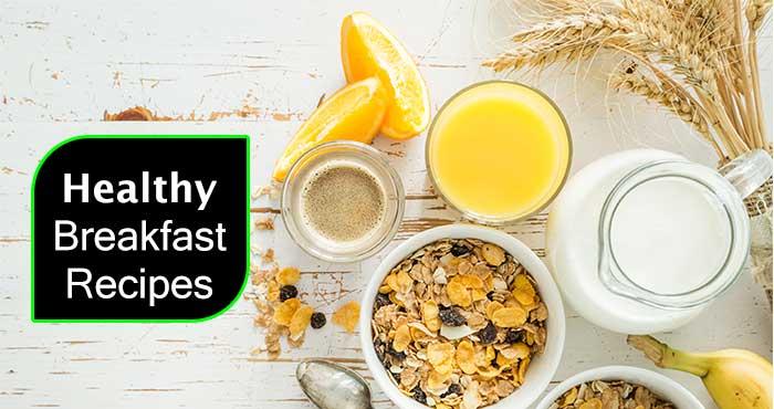 हेल्दी नाश्ते की Top 22 रेसिपी Healthy Breakfast Recipes in Hindi